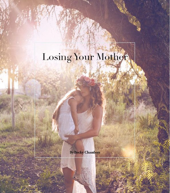 Losing Your Mother