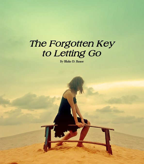 The Forgotten Key to Letting Go