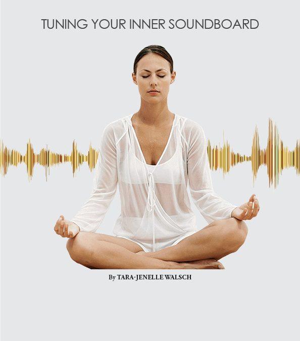 TUNING YOUR inner SOUNDBOARD