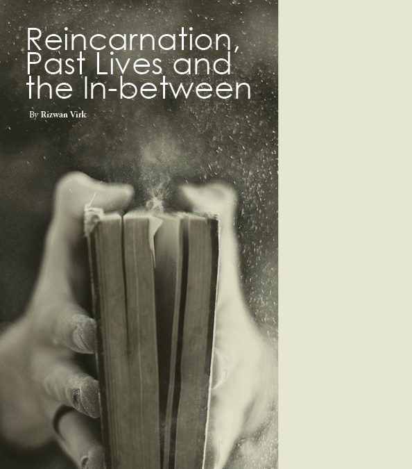 Reincarnation,  Past Lives and  the In-between