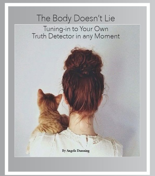 The Body Doesn't Lie Tuning-in to Your Own  Truth Detector in any Moment